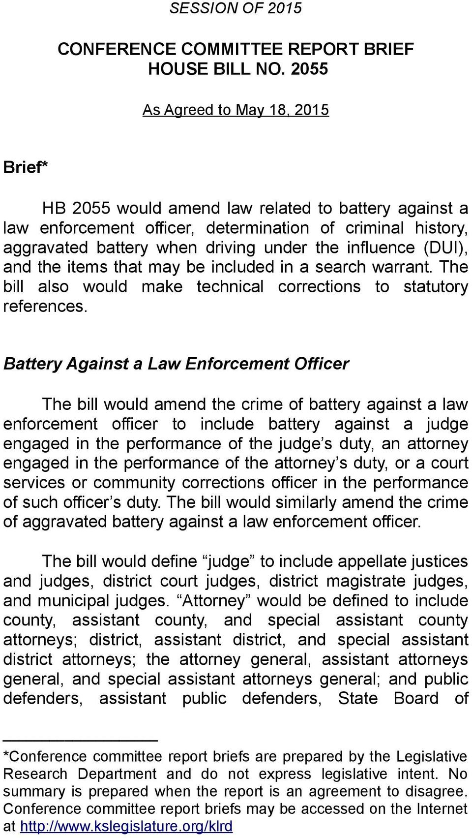 influence (DUI), and the items that may be included in a search warrant. The bill also would make technical corrections to statutory references.