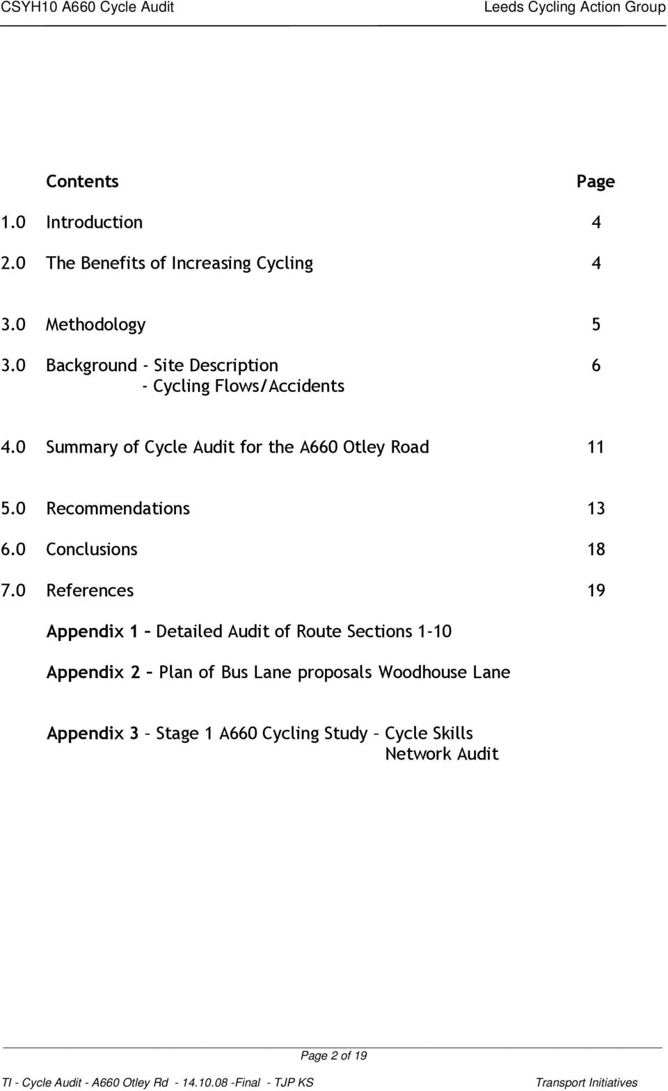 0 Summary of Cycle Audit for the A660 Otley Road 11 5.0 Recommendations 13 6.0 Conclusions 18 7.