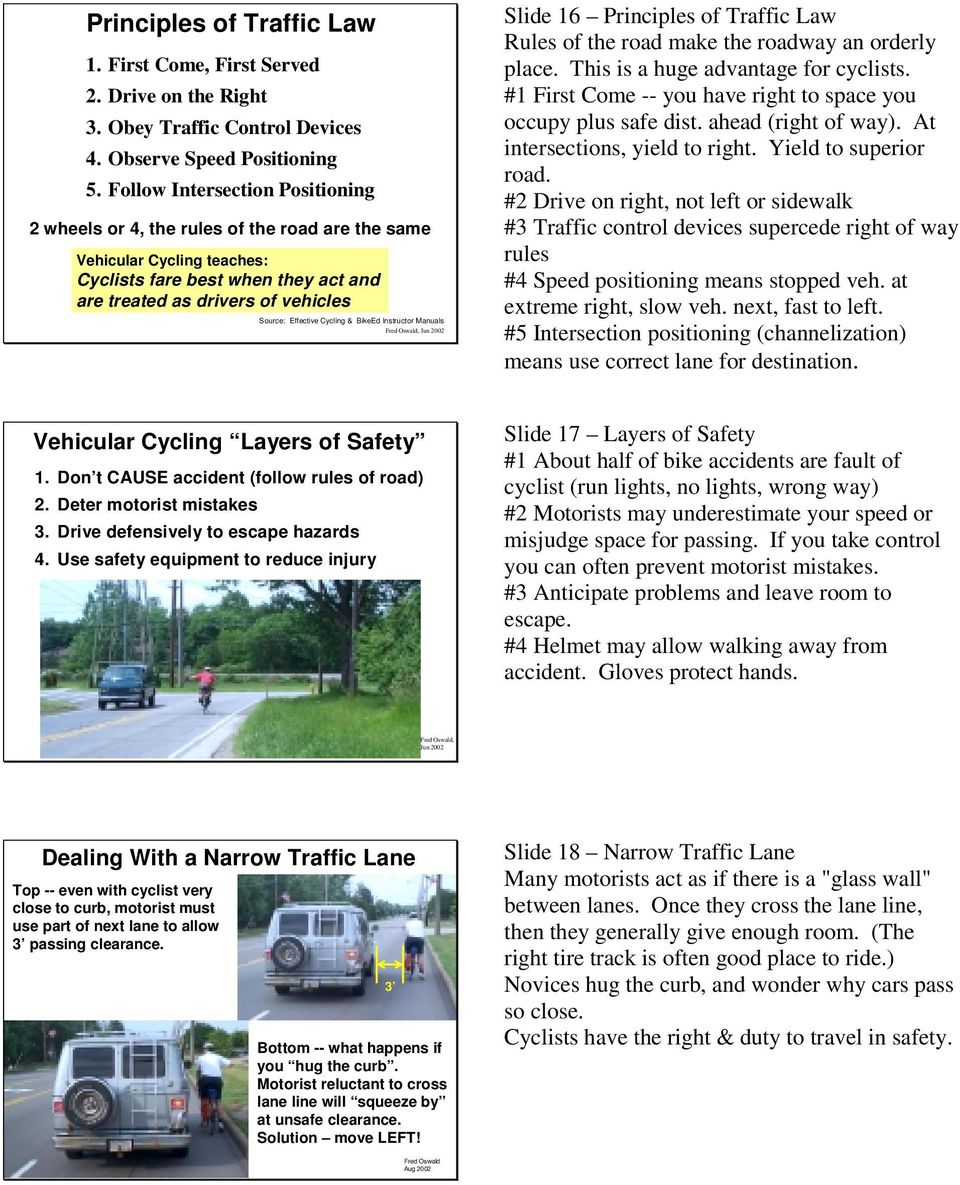 Cycling & BikeEd Instructor Manuals Slide 16 Principles of Traffic Law Rules of the road make the roadway an orderly place. This is a huge advantage for cyclists.