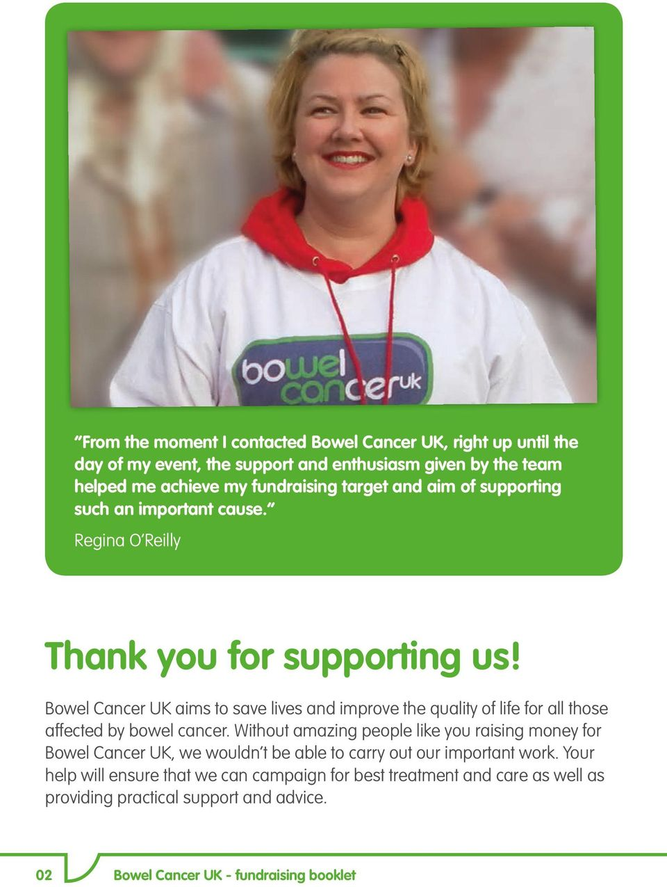 Bowel Cancer UK aims to save lives and improve the quality of life for all those affected by bowel cancer.