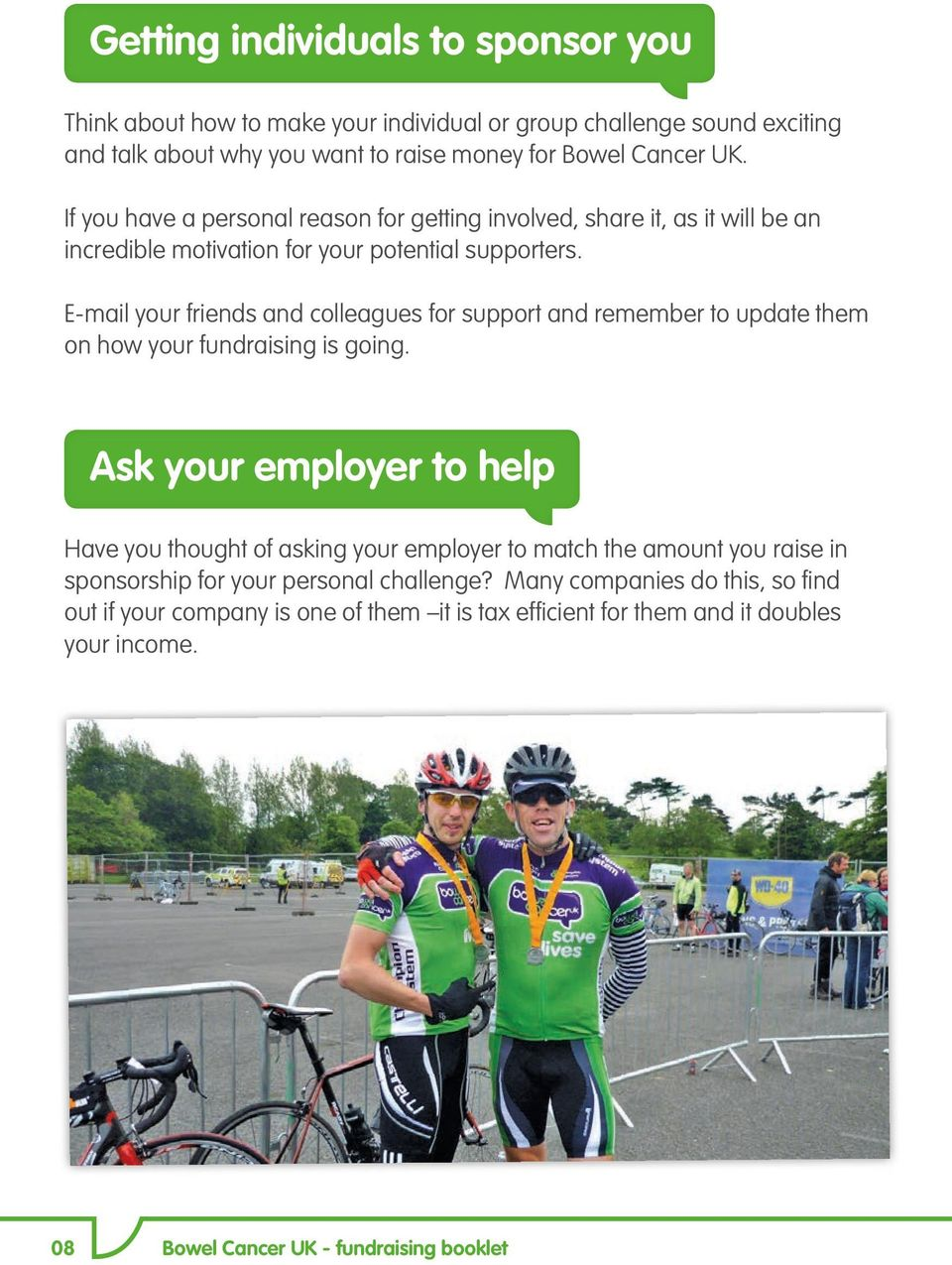 E-mail your friends and colleagues for support and remember to update them on how your fundraising is going.