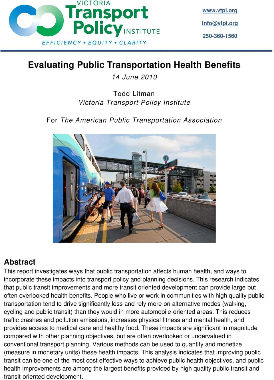 transportation affects human health, and ways to incorporate these impacts into transport policy and planning decisions.