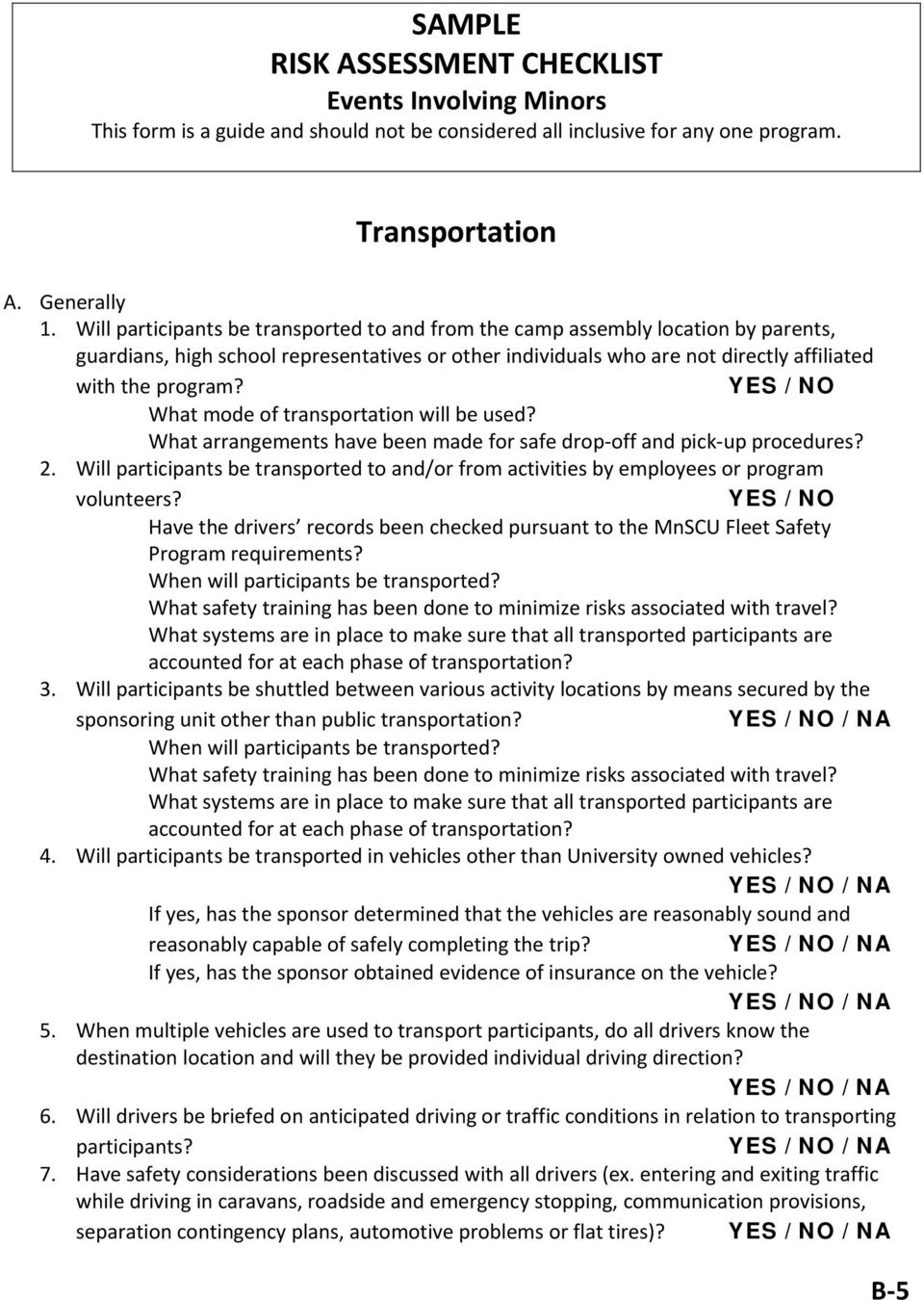 YES / NO What mode of transportation will be used? What arrangements have been made for safe drop off and pick up procedures? 2.