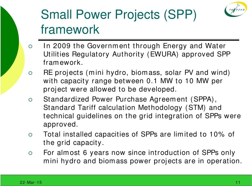 Standardized Power Purchase Agreement (SPPA), Standard Tariff calculation Methodology (STM) and technical guidelines on the grid integration of SPPs were approved.