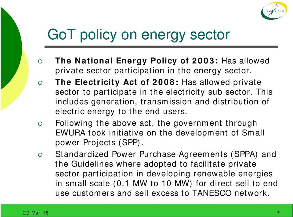 This includes generation, transmission and distribution of electric energy to the end users.