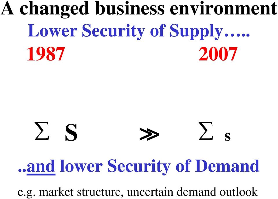.and lower Security of Demand e.g.