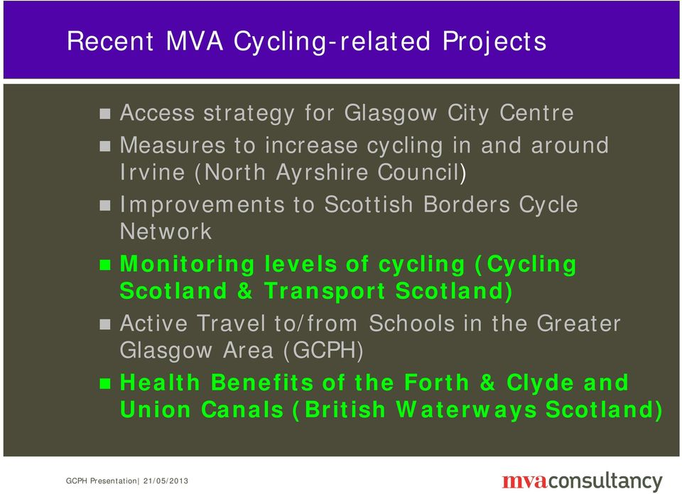 Monitoring levels of cycling (Cycling Scotland & Transport Scotland) Active Travel to/from Schools in