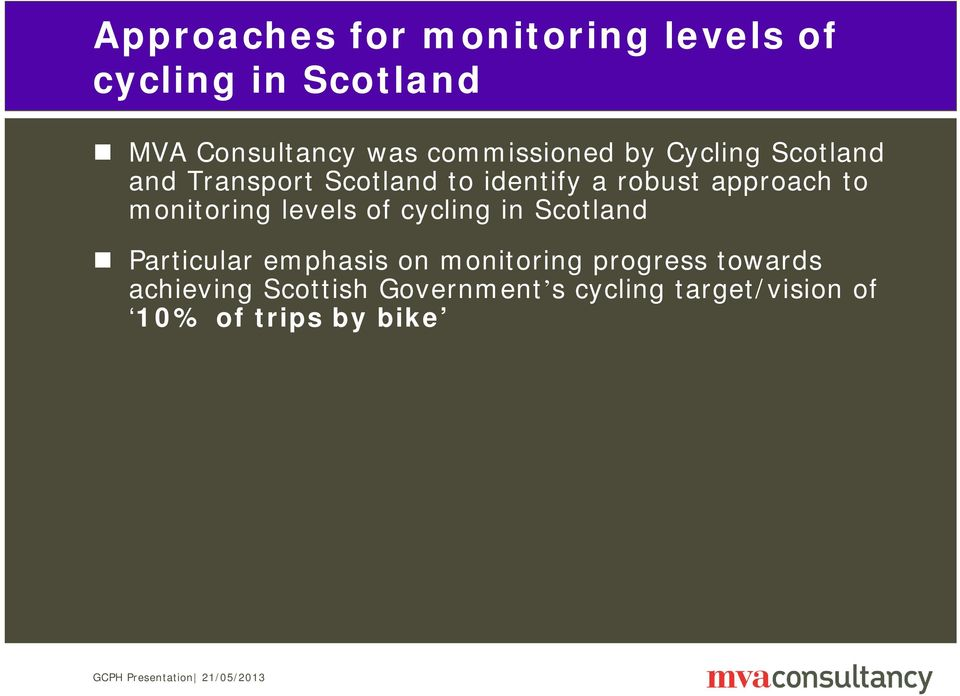 approach to monitoring levels of cycling in Scotland Particular emphasis on