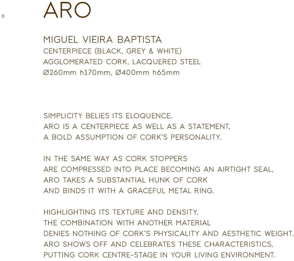in the same way as cork stoppers are compressed into place becoming an airtight seal, Aro takes a substantial hunk of cork and binds it with a graceful metal ring.
