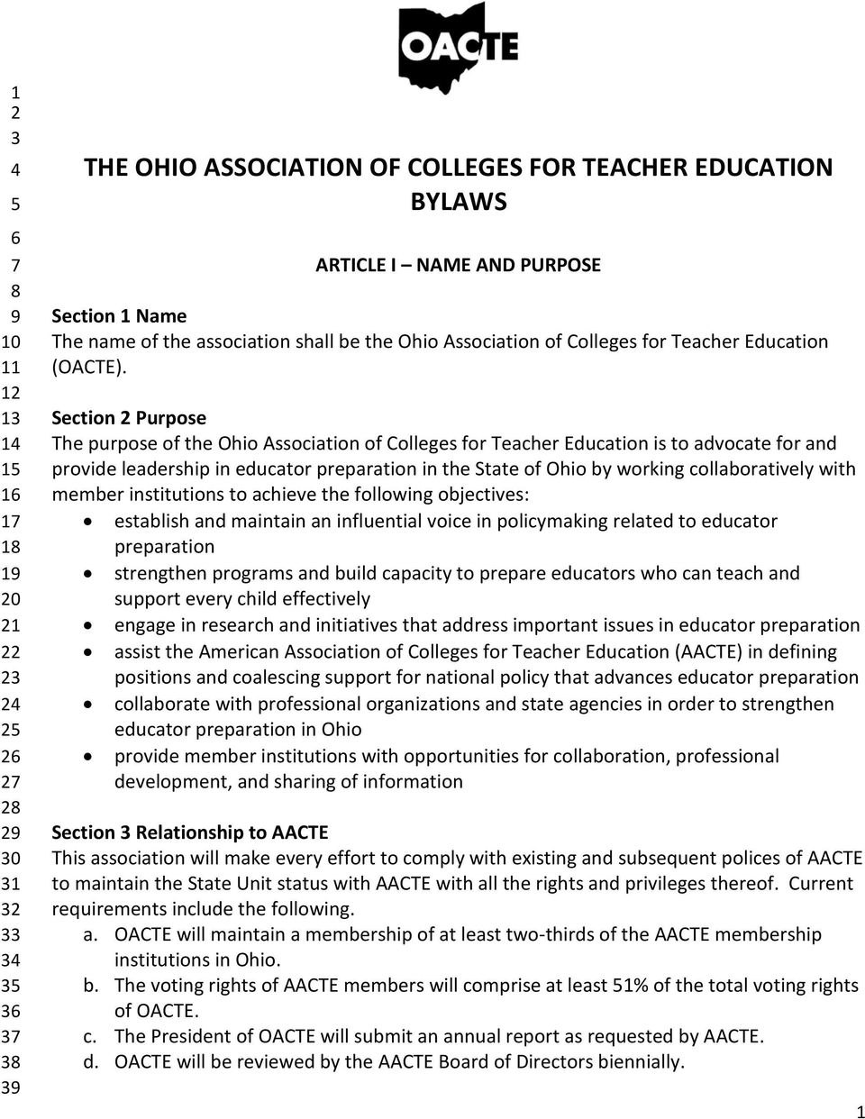 Section 2 Purpose The purpose of the Ohio Association of Colleges for Teacher Education is to advocate for and provide leadership in educator preparation in the State of Ohio by working