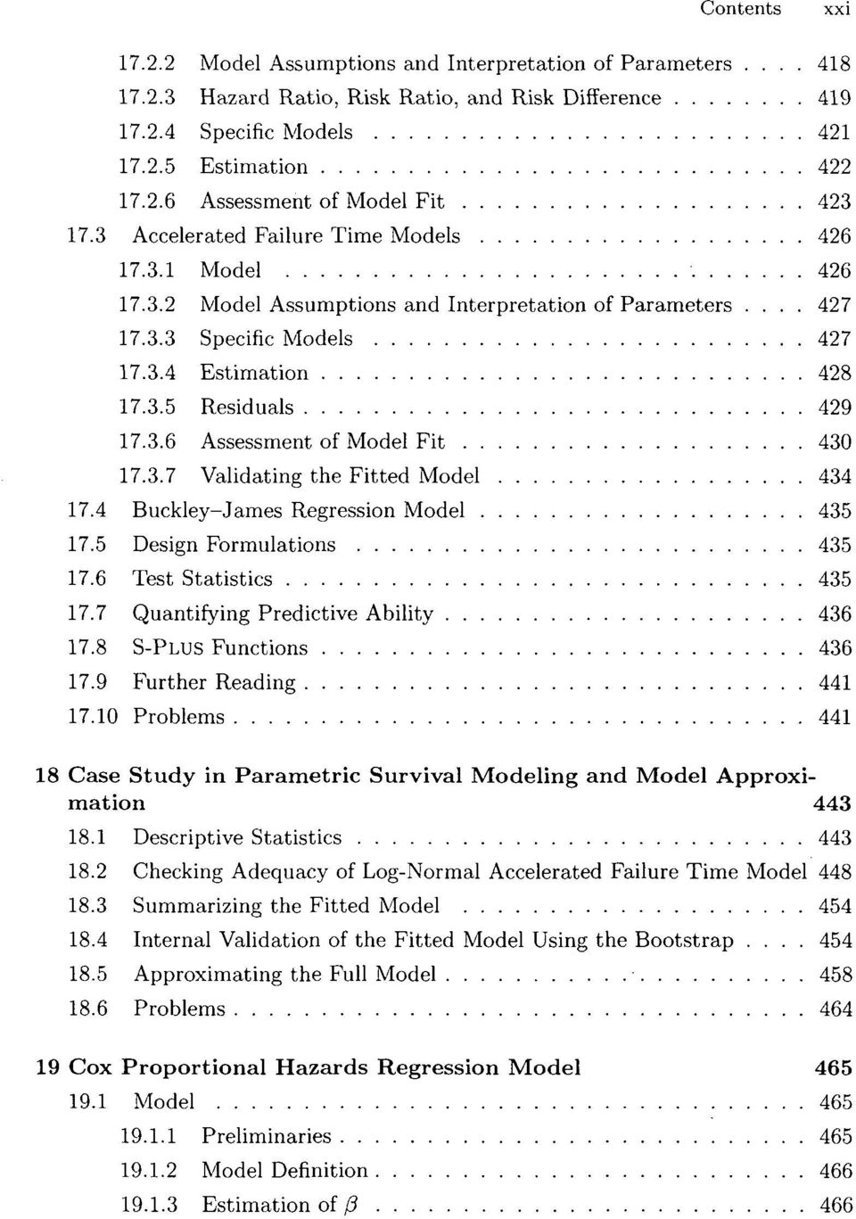 3.7 Validating the Fitted Model 434 17.4 Buckley-James Regression Model 435 17.5 Design Formulations 435 17.6 Test Statistics 435 17.7 Quantifying Predictive Ability 436 17.8 S-PLUS Functions 436 17.