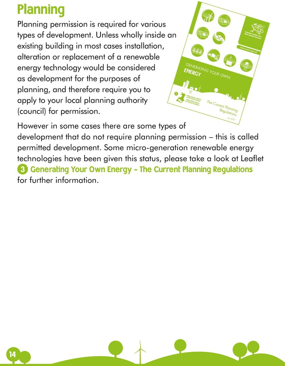 and therefore require you to apply to your local planning authority (council) for permission.