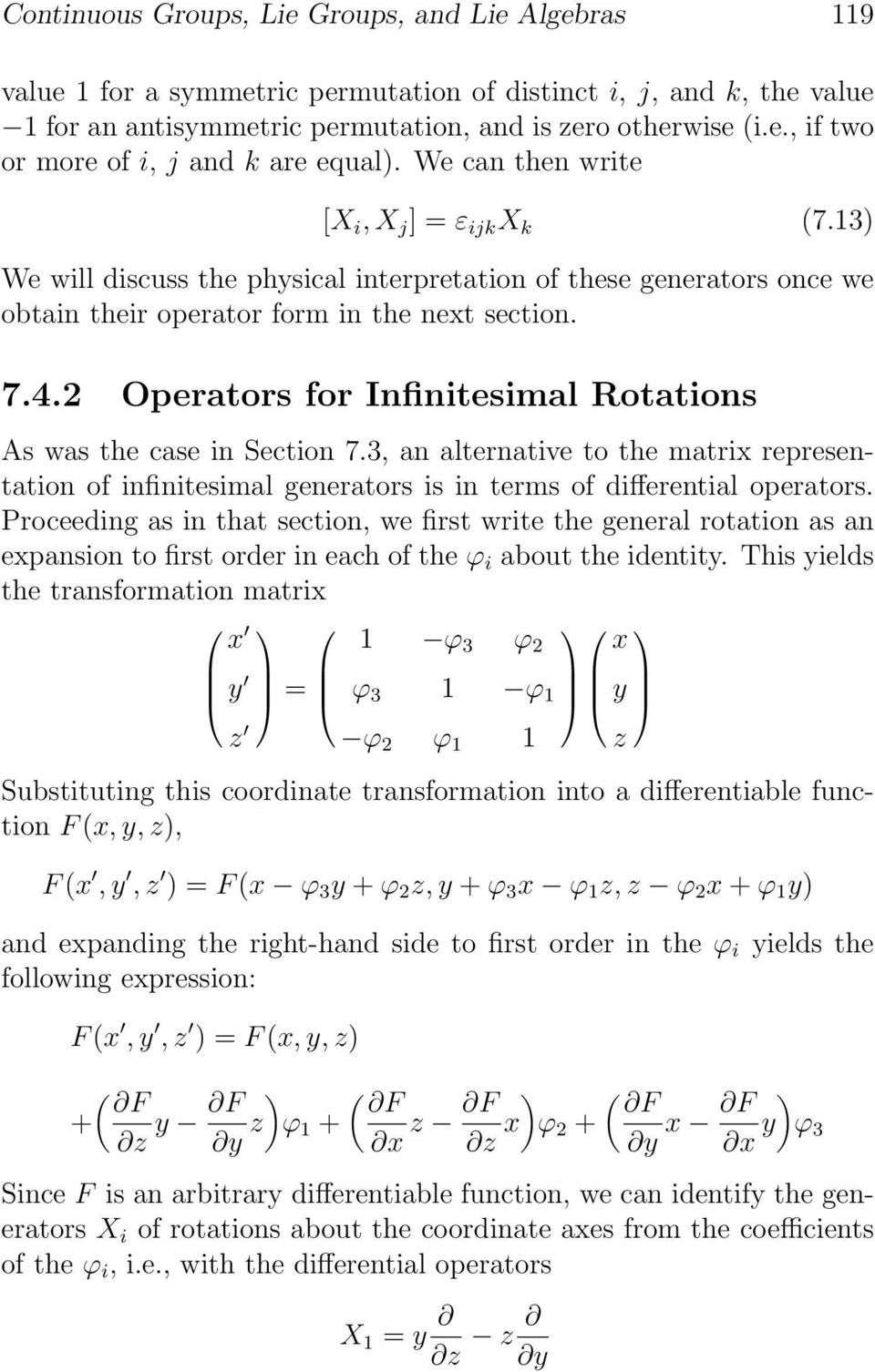 2 Operators for Infinitesimal Rotations As was the case in Section 7.3, an alternative to the matrix representation of infinitesimal generators is in terms of differential operators.