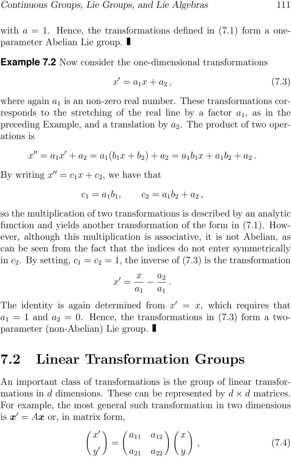These transformations corresponds to the stretching of the real line by a factor a 1,asinthe preceding Example, and a translation by a 2.