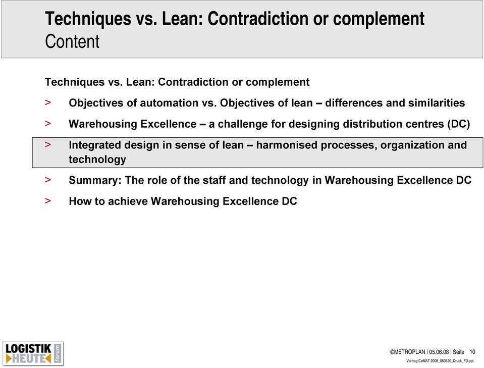 Objectives of lean differences and similarities > Warehousing Excellence a challenge for designing distribution centres