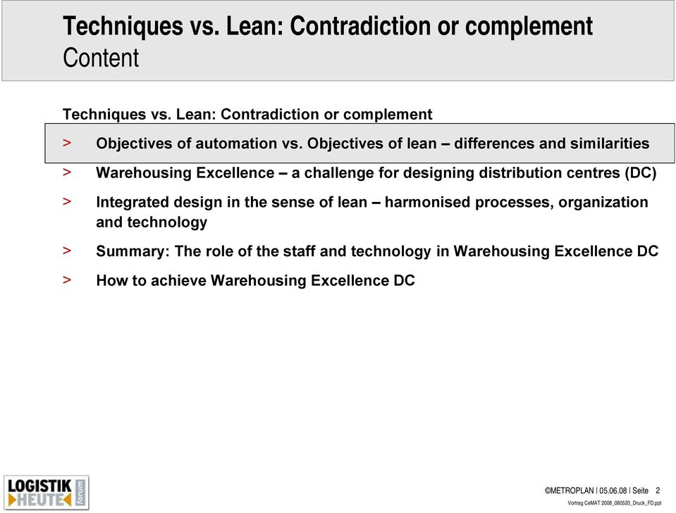 Objectives of lean differences and similarities > Warehousing Excellence a challenge for designing distribution centres (DC)