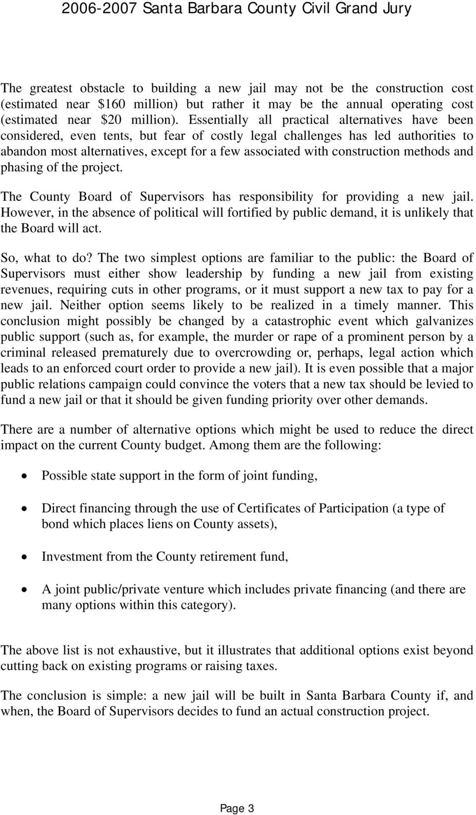 construction methods and phasing of the project. The County Board of Supervisors has responsibility for providing a new jail.