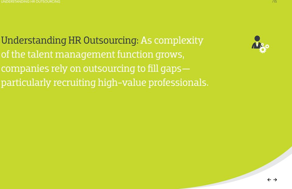 function grows, companies rely on outsourcing to