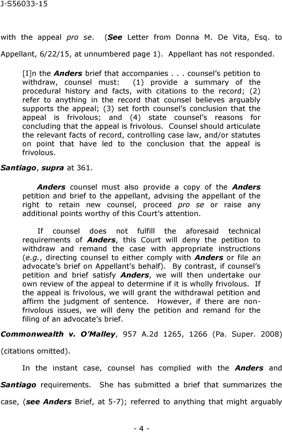 arguably supports the appeal; (3) set forth counsel s conclusion that the appeal is frivolous; and (4) state counsel s reasons for concluding that the appeal is frivolous.