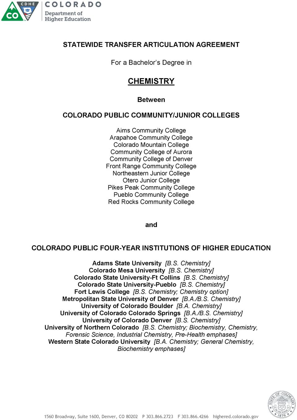 Red Rocks Community College and COLORADO PUBLIC FOUR-YEAR INSTITUTIONS OF HIGHER EDUCATION Adams State University [B.S. Chemistry] Colorado Mesa University [B.S. Chemistry] Colorado State University-Ft Collins [B.