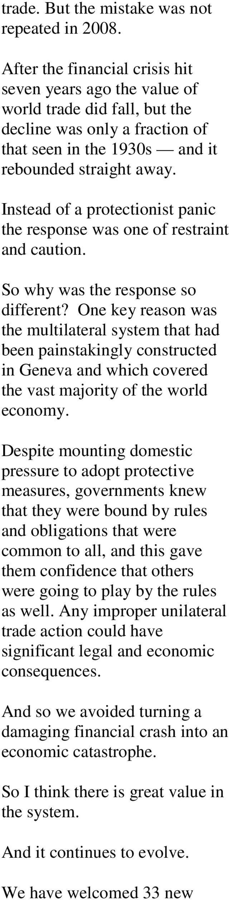 Instead of a protectionist panic the response was one of restraint and caution. So why was the response so different?