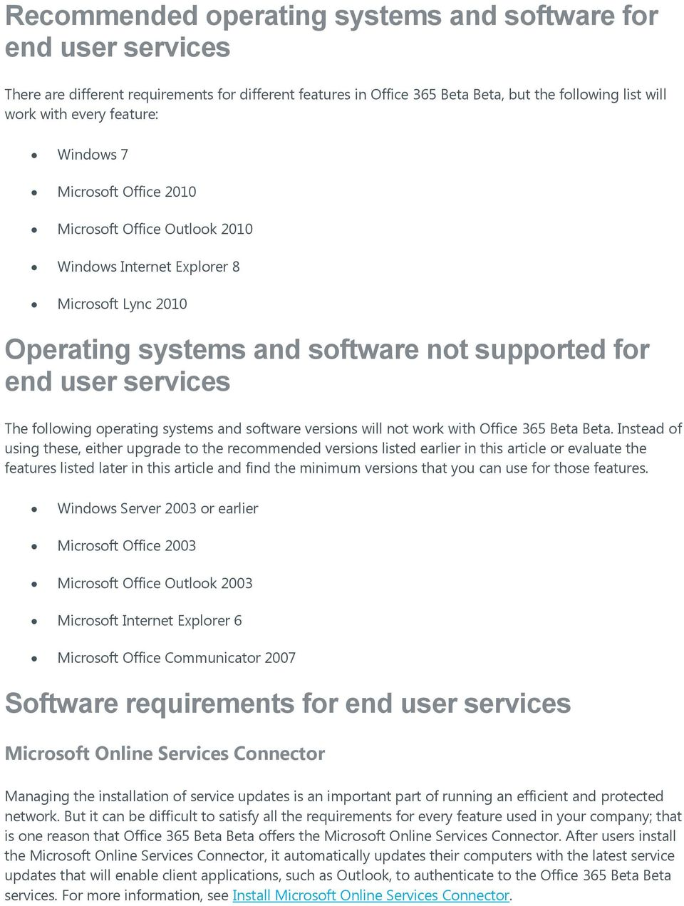 and software versions will not work with Office 365 Beta Beta.