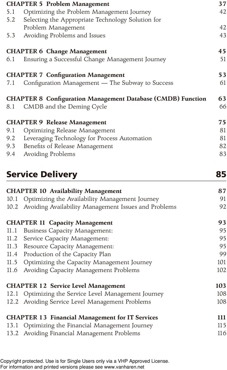 1 Confi guration Management The Subway to Success 61 CHAPTER 8 Configuration Management Database (CMDB) Function 63 8.1 CMDB and the Deming Cycle 66 CHAPTER 9 Release Management 75 9.