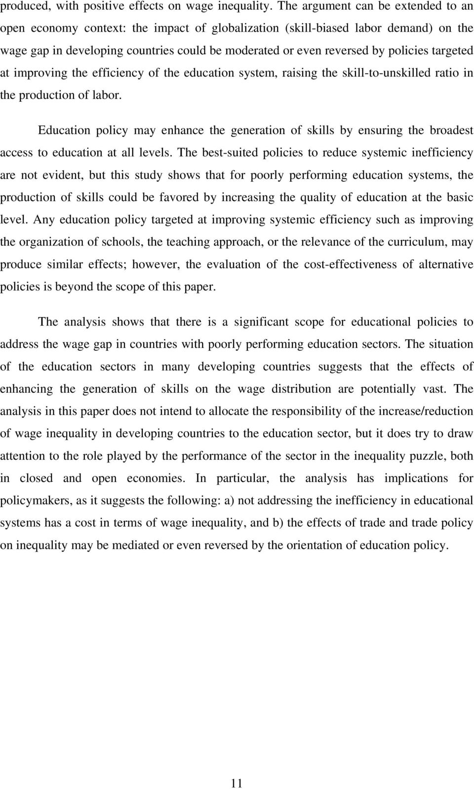 policies targeted at improving the efficiency of the education system, raising the skill-to-unskilled ratio in the production of labor.