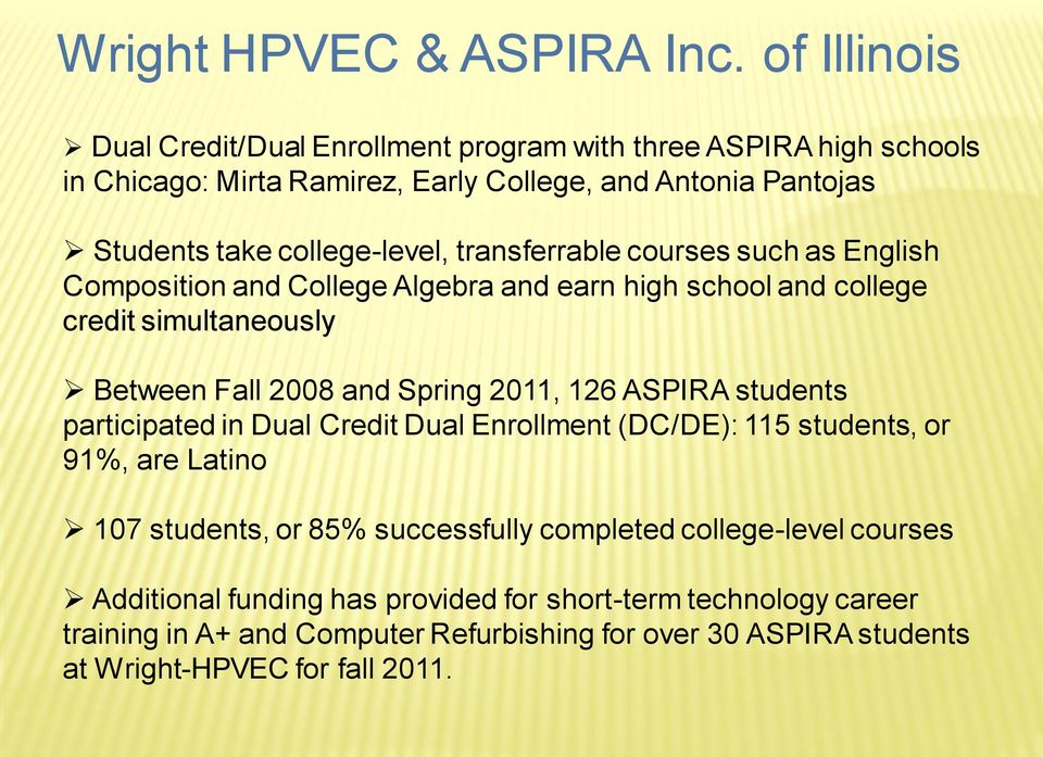 transferrable courses such as English Composition and College Algebra and earn high school and college credit simultaneously Between Fall 2008 and Spring 2011, 126 ASPIRA