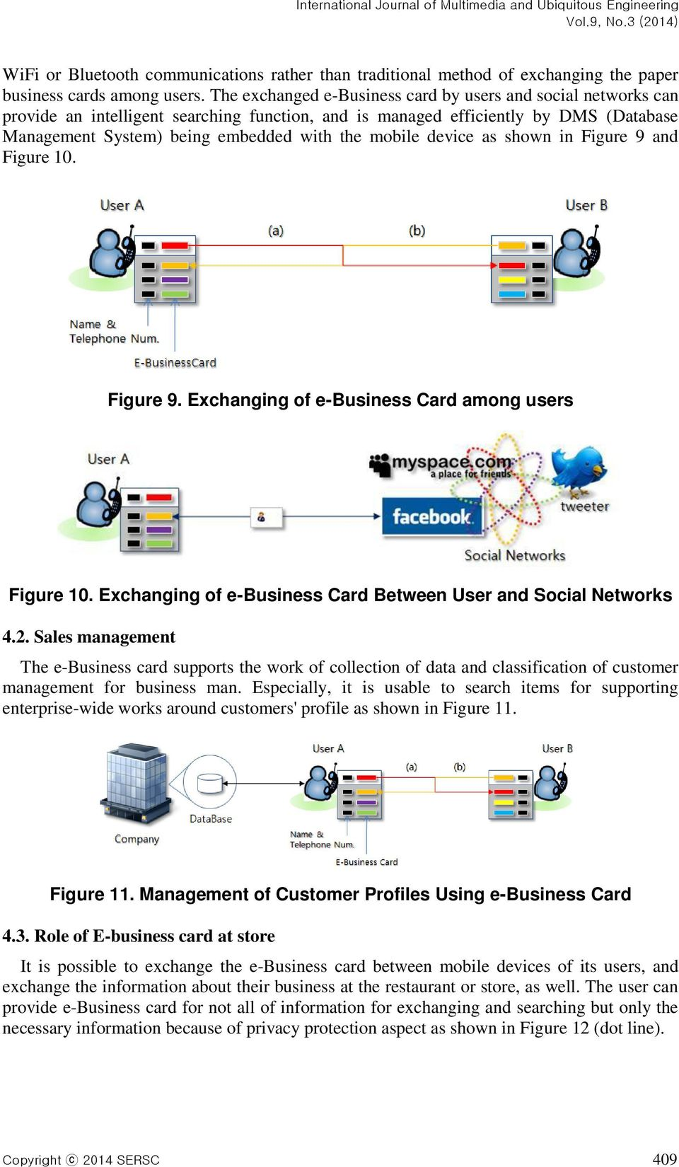 device as shown in Figure 9 and Figure 10. Figure 9. Exchanging of e-business Card among users Figure 10. Exchanging of e-business Card Between User and Social Networks 4.2.