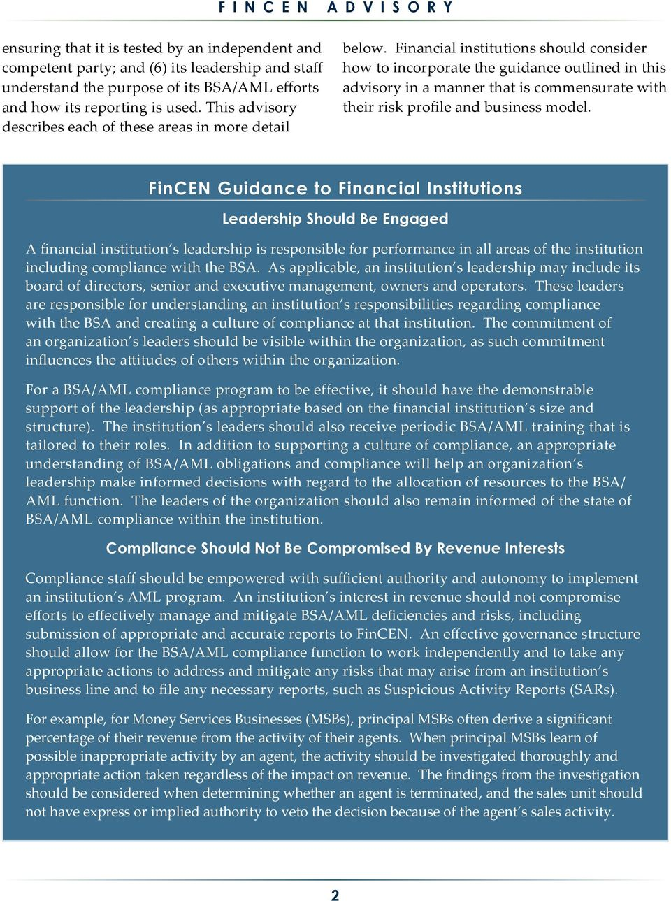 Financial institutions should consider how to incorporate the guidance outlined in this advisory in a manner that is commensurate with their risk profile and business model.