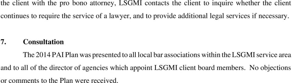 Consultation The 2014 PAI Plan was presented to all local bar associations within the LSGMI service area and