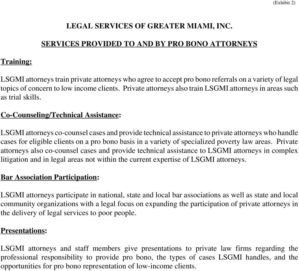 Private attorneys also train LSGMI attorneys in areas such as trial skills.