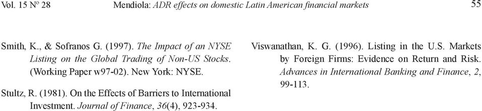 (1981). On the Effects of Barriers to International Investment. Journal of Finance, 36(4), 923-934. Viswanathan, K. G.
