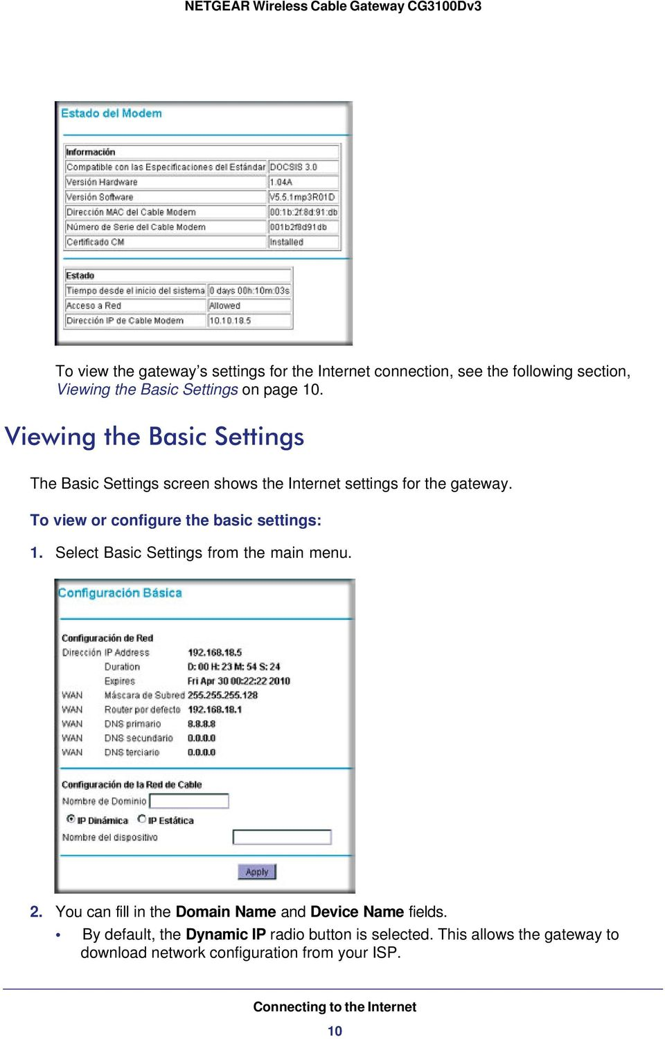 To view or configure the basic settings: 1. Select Basic Settings from the main menu. 2.