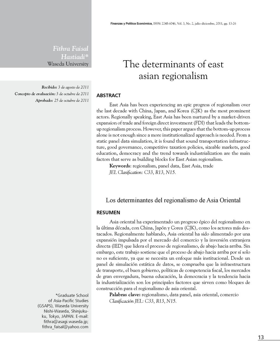 regionalism East Asia has been experiencing an epic progress of regionalism over the last decade with China, Japan, and Korea (CJK) as the most prominent actors.