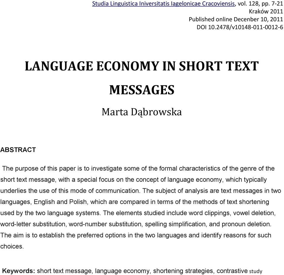 message, with a special focus on the concept of language economy, which typically underlies the use of this mode of communication.