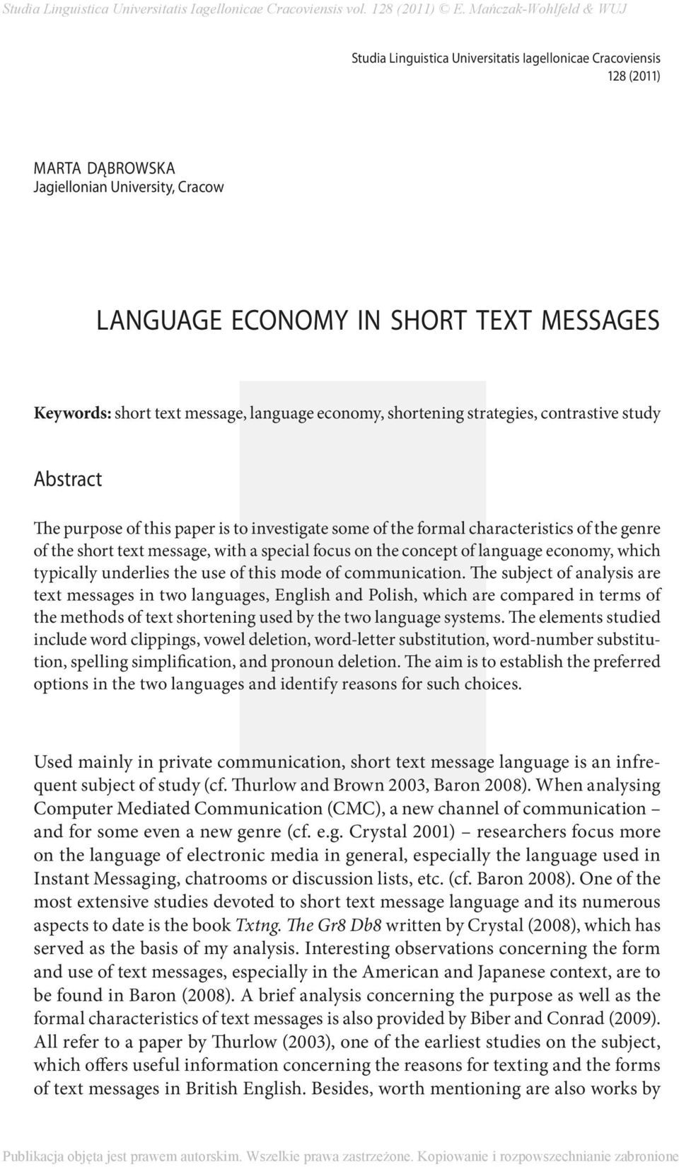 on the concept of language economy, which typically underlies the use of this mode of communication.