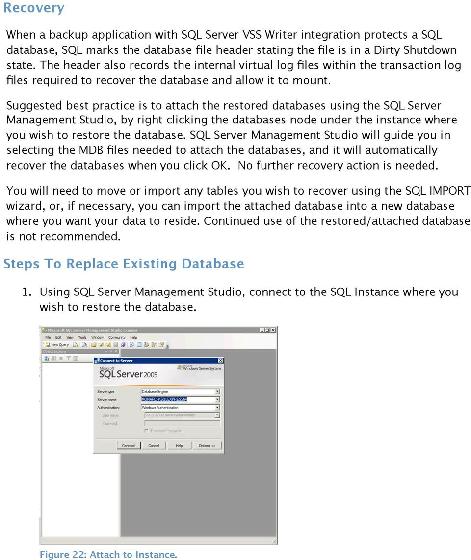 Suggested best practice is to attach the restored databases using the SQL Server Management Studio, by right clicking the databases node under the instance where you wish to restore the database.