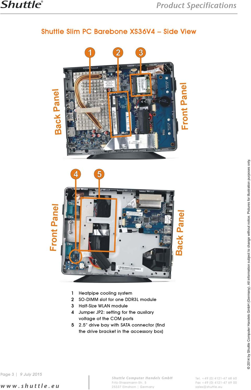 5 drive bay with SATA connector (find the drive bracket in the accessory box) Back PanelFront Panel 2014 by
