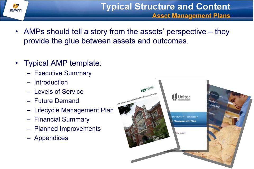 Typical AMP template: Executive Summary Introduction Levels of Service