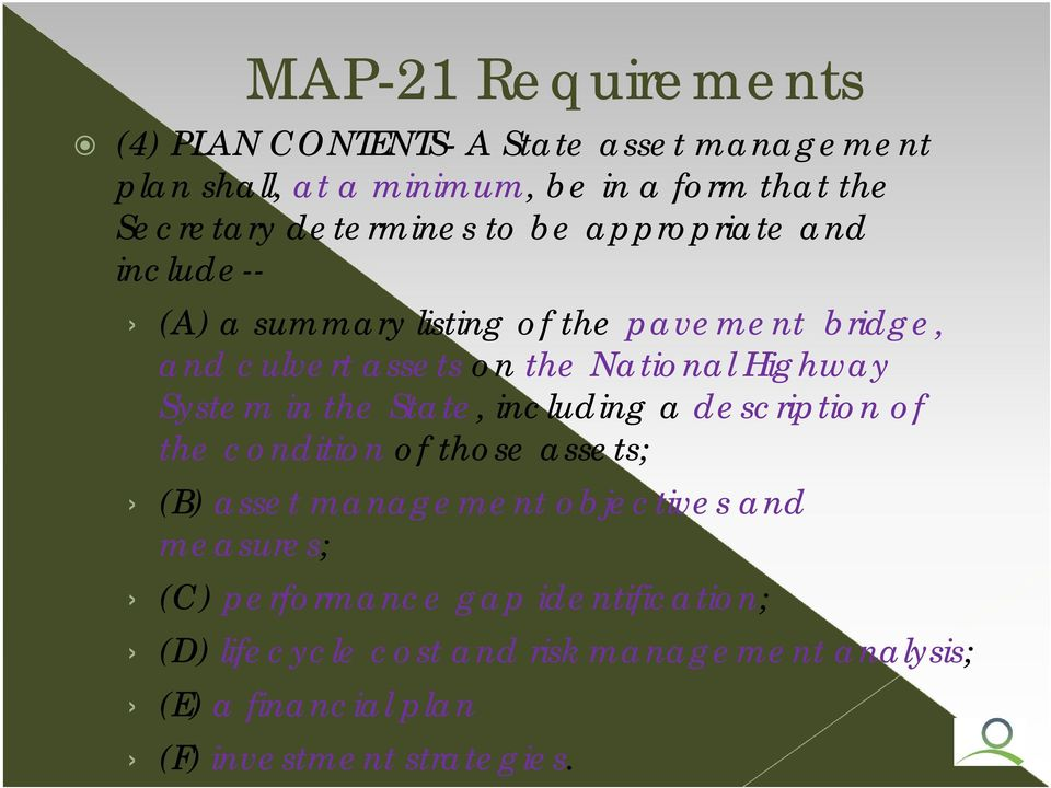 Highway System in the State, including a description of the condition of those assets; (B) asset management objectives and