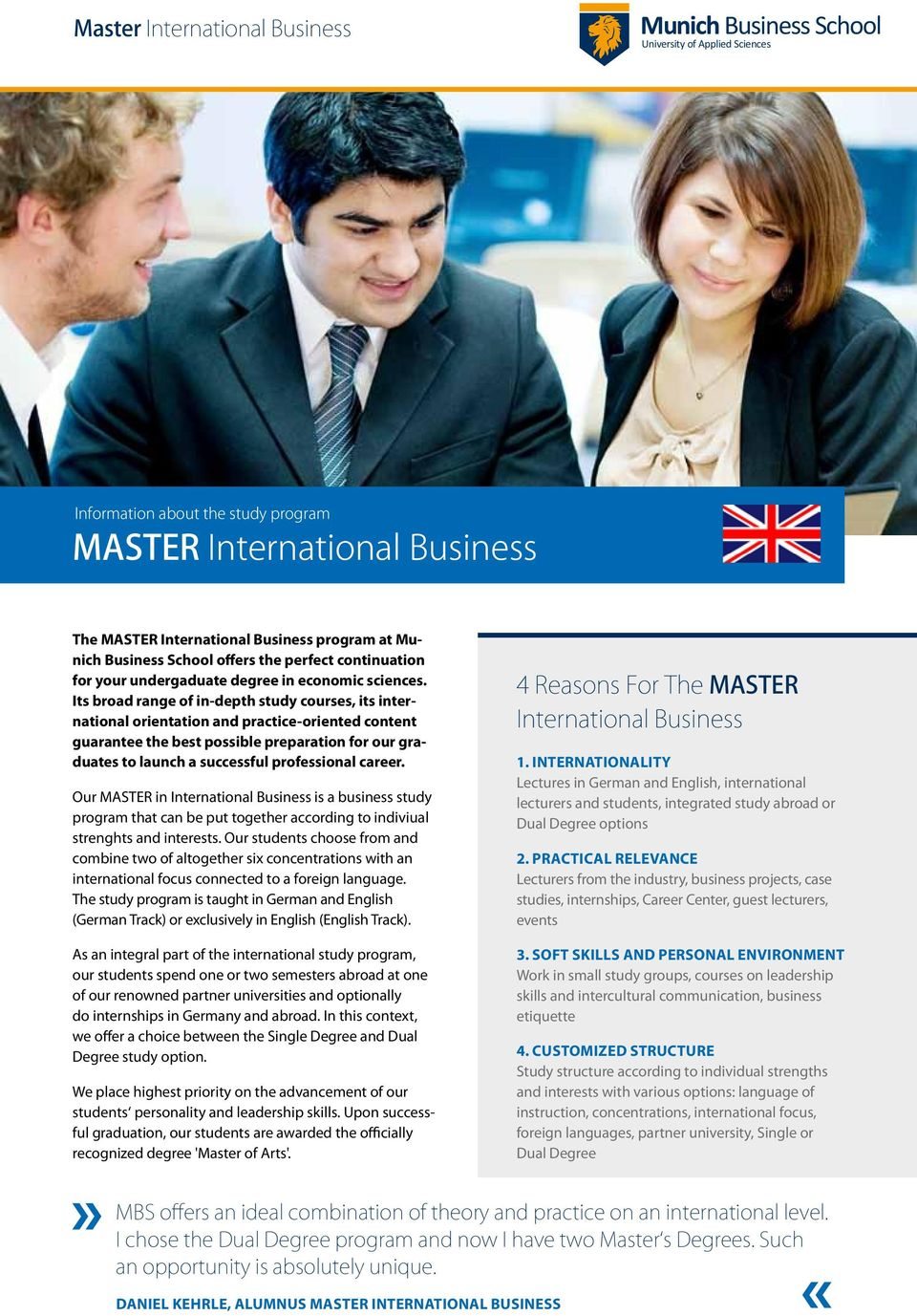 career. Our MASTER in is a business study program that can be put together according to indiviual strenghts and interests.