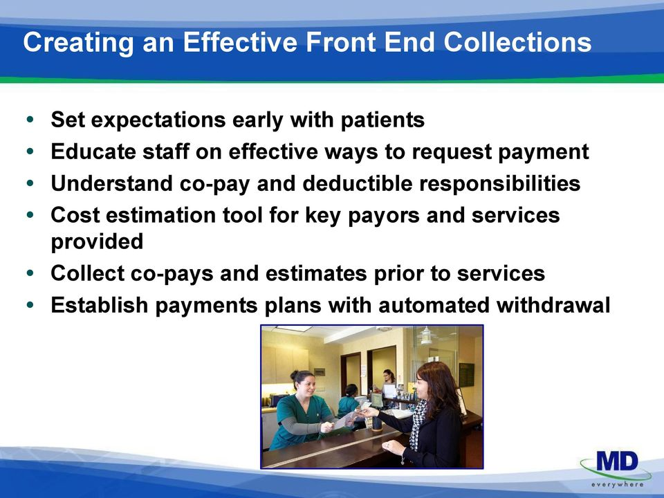 responsibilities Cost estimation tool for key payors and services provided Collect