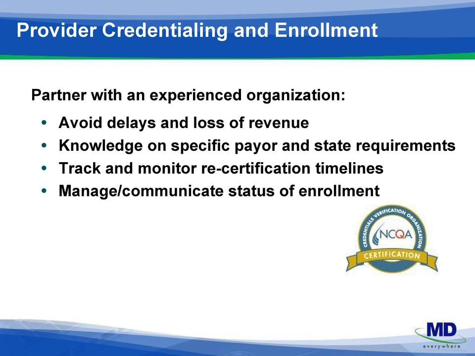 Knowledge on specific payor and state requirements Track and