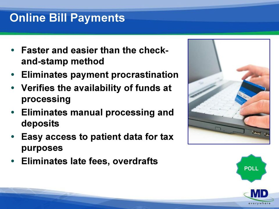 at processing Eliminates manual processing and deposits Easy access