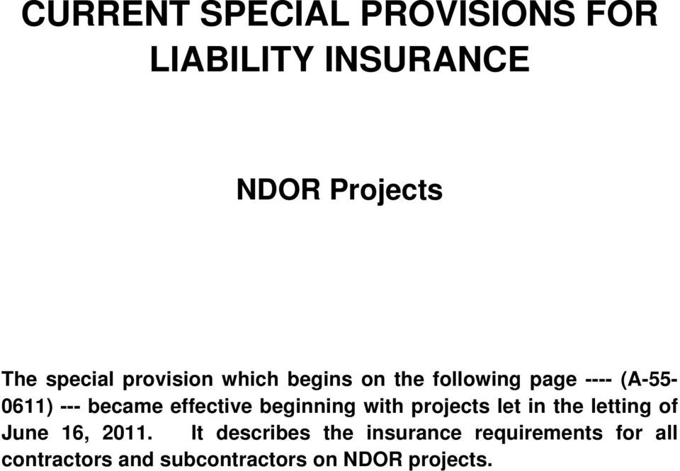 effective beginning with projects let in the letting of June 16, 2011.