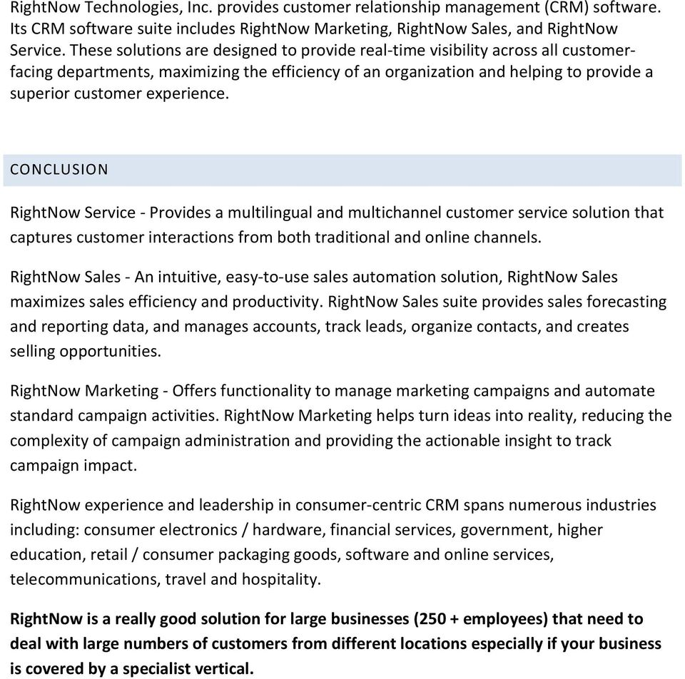 CONCLUSION RightNow Service - Provides a multilingual and multichannel customer service solution that captures customer interactions from both traditional and online channels.
