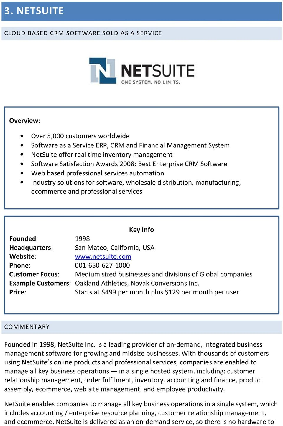 and professional services Key Info Founded: 1998 Headquarters: San Mateo, California, USA Website: www.netsuite.
