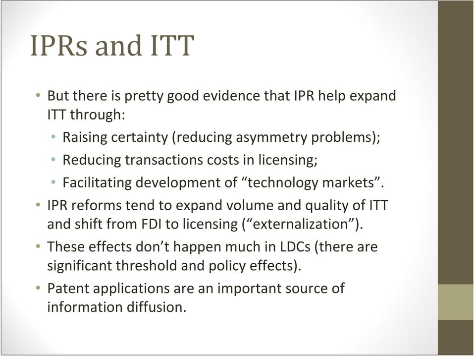 IPR reforms tend to expand volume and quality of ITT and shift from FDI to licensing ( externalization ).